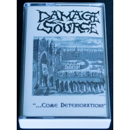 Damage Source (DE) - ...Come Deterioration! MC