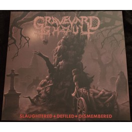 Graveyard Ghoul (DE) - Slaughtered, Defiled, Dismembered LP