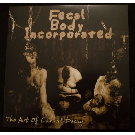 Fecal Body Incorporated (BGR) - The Art Of Carnal Decay LP