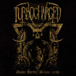 Turbocharged (SWE) - Above Lords, Below Earth CD